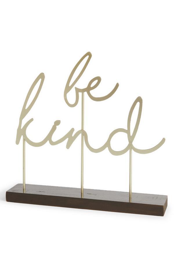 Stoječa dekoracija z zlatim odtenkom Be Kind